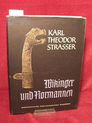 Wikinger und Normannen.: Strasser, Karl Theodor: