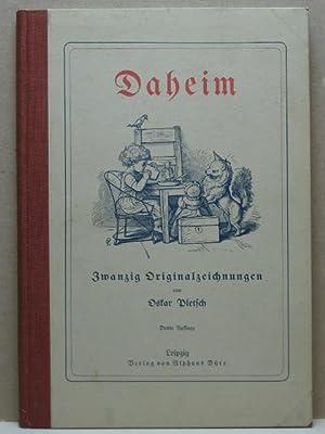 Daheim. Zwanzig Originalzeichnungen von Oskar Pletsch. Mit einem Eingangsgedicht von Julius ...