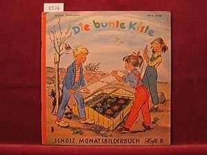 Die bunte Kiste. Scholz Monatsbilderbuch. 8. Jahrgang, Heft 6, März 1954.: Börsch, Lili (...