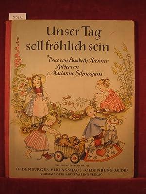 Unser Tag soll fröhlich sein.: Brenner, Elisabeth / Schneegans, Marianne: