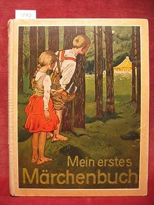 Mein erstes Märchenbuch. Siebzehn echte Kindermärchen für die ganz Kleinen.