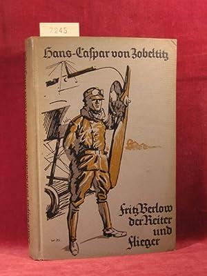 Was vier junge Deutsche 1914 - 1918 erlebten. 1. Band: Fritz Berlow, der Reiter und Flieger.: ...