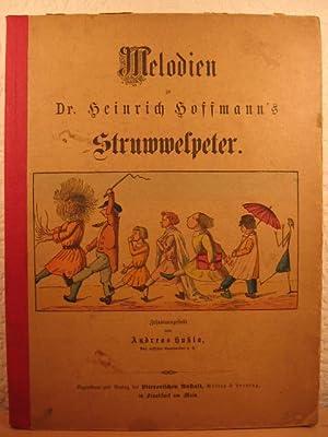 Melodien zu Dr. Heinrich Hoffmann s Struwwelpeter. Zusammengestellt von Andreas Hußla, Kais. ...