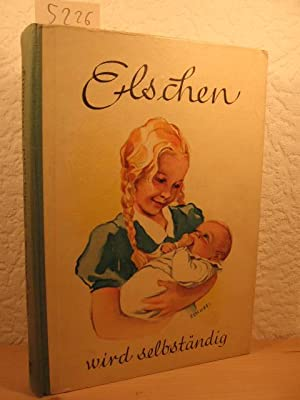 Elschen wird selbstständig.: Grasnick, Ilse: