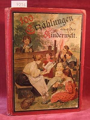 Hundert Erzählungen aus der Kinderwelt für Kinderstube und Kindergarten von Lina ...
