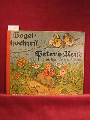 Vogelhochzeit - Peters Reise. 2 lustige Versgeschichten.: Baumgarten, Fritz):