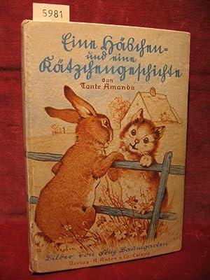 Eine Häschen- und eine Kätzchengeschichte von Tante Amanda.: Hoppe-Seyler, Amanda) Tante ...
