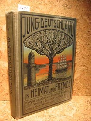 Jung - Deutschland in Heimat und Fremde.: Beckey, Heinrich (Herg.):
