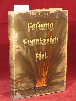 Festung Frankreich fiel.: Frowein, Kurt: