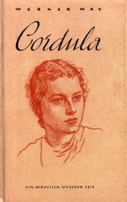 Cordula. Ein Mädchen unserer Zeit.: May, Werner: