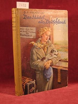Das Mädel aus Deutschland.: Heinrich, Otto Franz: