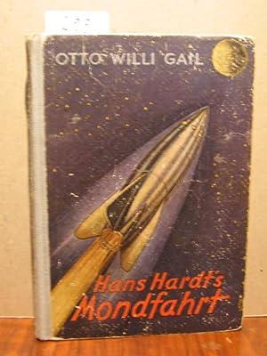 Hans Hardts Mondfahrt. Eine abenteuerliche Erzählung.: Gail, Otto Willi:
