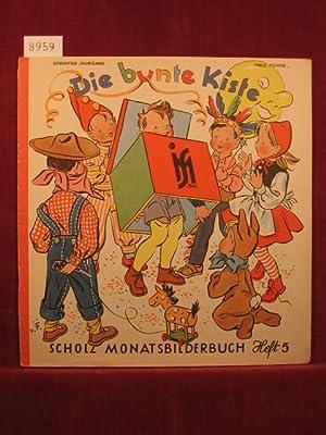 Die bunte Kiste. Scholz Monatsbilderbuch. 7. Jahrgang, Heft 5, Februar 1953.: B�rsch, Lili (...