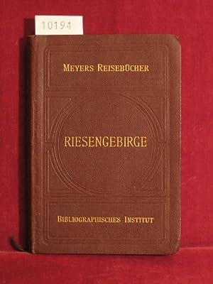 Meyers Reisebücher: Riesengebirge. Isergebirge. Grafschaft Glatz, Altvater.