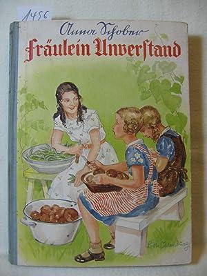 Fräulein Unverstand und andere Erzählungen für junge Mädchen.: Schober, Anna: