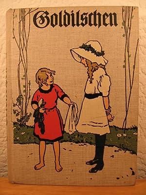 Goldilschen. Ein Buch für Mädchen von Martha Giese.: Giese, Martha: