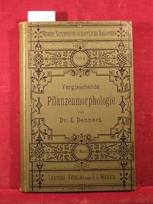 Vergleichende Pflanzenmorphologie.: Dennert, Dr. phil. E.: