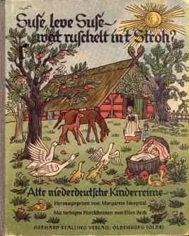 Suse, leve Suse - wat ruschelt in't Stroh? Alte niederdeutsche Kinderreime.: Nespital, Margarete: