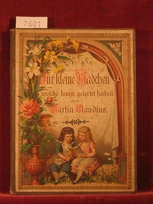Für kleine Mädchen, welche lesen gelernt haben.: Claudius, Martin (d.i. Marie Petzel):