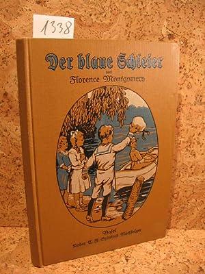 Der blaue Schleier. Eine Erzählung für Kinder von 9 bis 14 Jahren.: Montgomery, Florence: