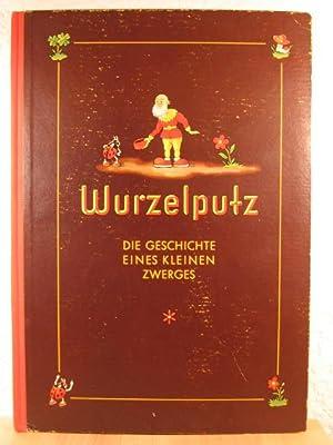 Wurzelputz. Die Geschichte eines kleinen Zwerges. Idee und Gestaltung Hermann Kuhn.: Aldinger, Lore...