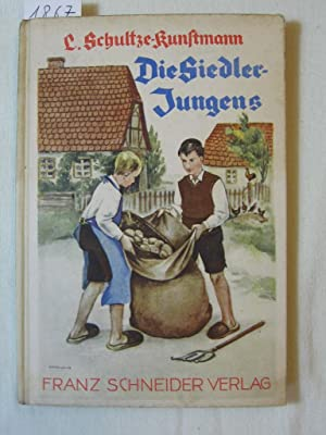 Die Siedlerjungens.: Schultze - Kunstmann, L.: