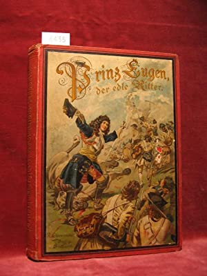 Prinz Eugen, der edle Ritter und seine Heldenthaten.: Hoffmann, Otto: