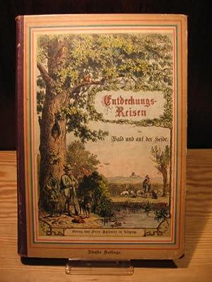 Entdeckungsreisen im Wald und auf der Heide.: Wagner, Hermann: