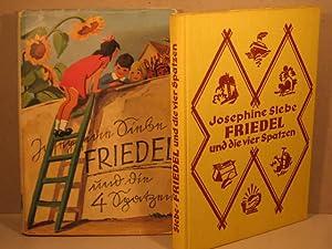 Friedel und die vier Spatzen. Eine lustige Geschichte für Buben und Mädel.: Siebe, ...