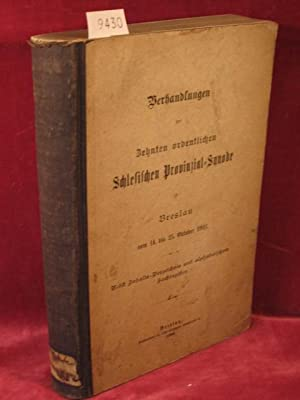 Verhandlungen der Zehnten ordentlichen Schlesischen Provinzial-Synode zu Breslau vom 14. bis 25. ...