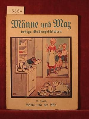 Männe und Max lustige Bubengeschichten. 92. Streich (Innentitel 92. Band): Bobbi und der Affe....