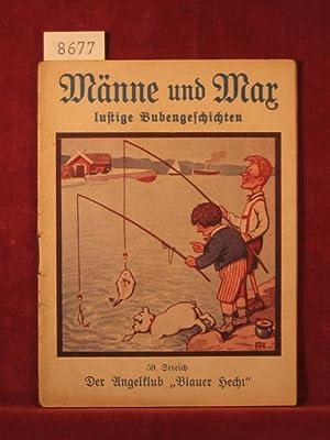Männe und Max lustige Bubengeschichten. 59. Streich (Innentitel 59. Band): Der Angelklub &quot...