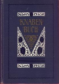 Knabenbuch. (Innentitel): Goldenes Knabenbuch.: Nieritz, Gustav: