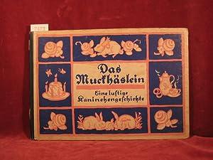 Das Muckhäslein. Eine lustige Kaninchengeschichte.: Sixtus, Albert: