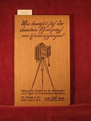 Wie bewahrt sich der Amateur-Photograph vor Enttäuschungen? II. Teil des Leitfadens: Wie lerne...