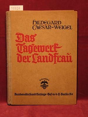 Das Tagewerk der Landfrau.: Caesar-Weigel, Hildegard:
