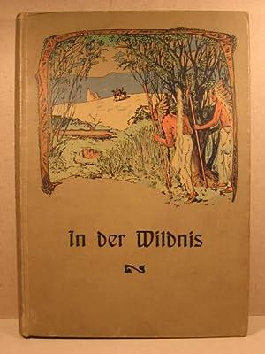 In der Wildnis.: Bonnet, Johannes / Würdig, Ludwig: