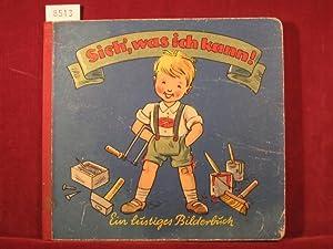 Sieh, was ich kann! Ein lustiges Bilderbuch.