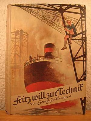 Fritz will zur Technik. Aus dem Leben eines sudetendeutschen Jungen.: Grillmayer, Georg: