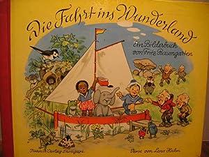 Die Fahrt ins Wunderland.: Baumgarten, Fritz: