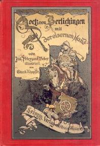 Goetz von Berlichingen mit der eisernen Hand. Eine kulturgeschichtliche Erzählung für die...