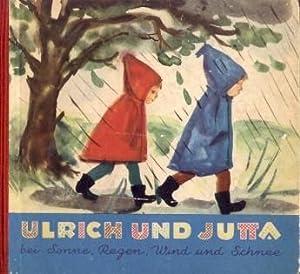 Ulrich und Jutta bei Sonne, Regen, Wind und Schnee.: Gerbeth, Hildegard: