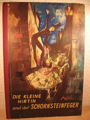 Die kleine Hirtin und der Schornsteinfeger. Nach J. Ch. Andersen.: Andersen, Hans Christian: