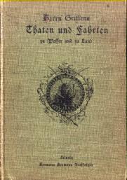 Herrn Grillens Thaten und Fahrten zu Wasser und zu Land. Dem Französischen des Dr. Ernest Cand...