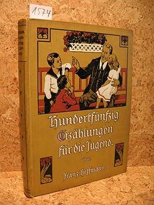 Hundertundfünfzig Erzählungen für die Jugend.: Hoffmann, Franz: