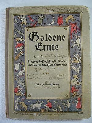 Goldene Ernte. Lieder und Gedichte für Kinder mit Bildern von Hans Schroedter.: Schroedter, ...