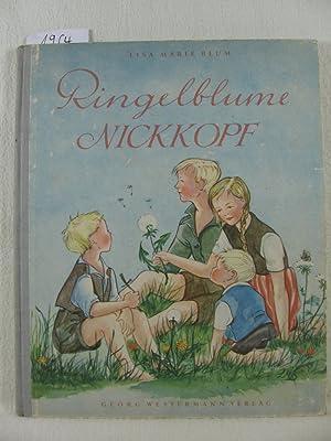 Ringelblume Nickkopf. Ein Wiesenbuch für Kinder die Blumen und Tiere liebhaben, geschrieben ...