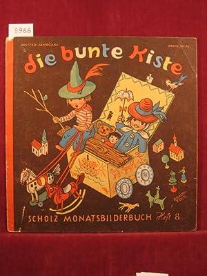 Die bunte Kiste. Scholz Monatsbilderbuch. 3. Jahrgang, Heft 8, Mai 1949.: Börsch, Lili (...
