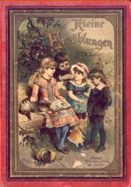 Kleine Erzählungen. Zum Vorlesen und zur Leseübung für kleine Kinder. Von J. A. C. L...