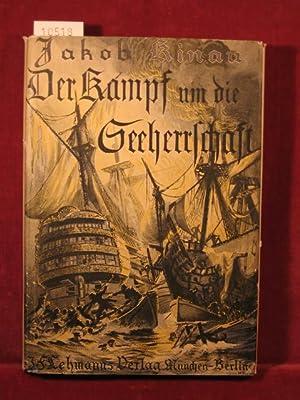 Der Kampf um die Seeherrschaft von der Hanse bis zum Weltkrieg.: Kinau, Jakob: